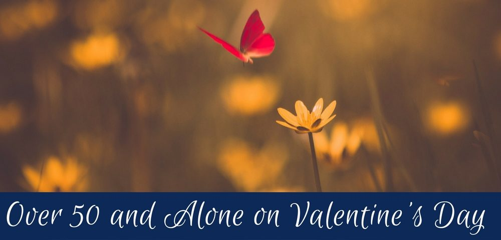 Over 50 and Alone on Valentines Day